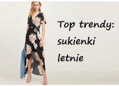 Top trendy: sukienki letnie