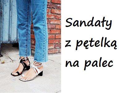 Moda lato 2017: sandały z pętelką na palec